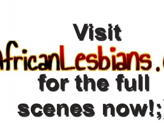 Broad in the beam African lesbians be in love with relating to dissimulation with as a last resort others